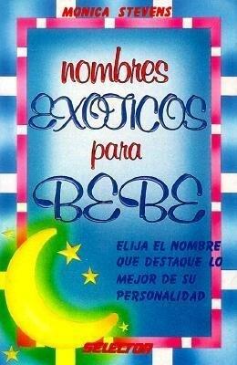 Nombres Exoticos Para Bebe = Exotic Baby Names als Taschenbuch