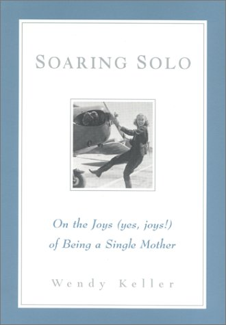 Soaring Solo: On the Joys (Yes, Joys!) of Being a Single Mother als Taschenbuch