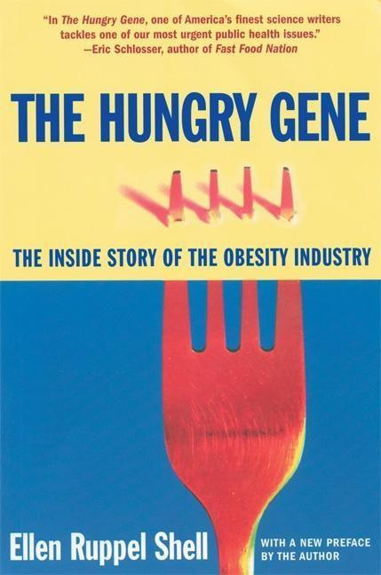 The Hungry Gene: The Inside Story of the Obesity Industry als Taschenbuch