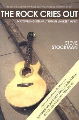 The Rock Cries Out: Discovering Eternal Truth in Unlikely Music als Taschenbuch