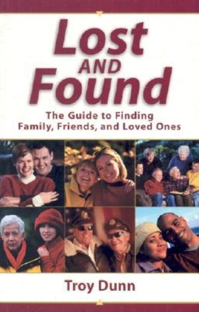 Lost and Found: The Guide to Finding Family, Friends, and Loved Ones als Taschenbuch