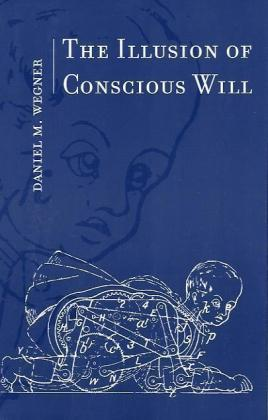 The Illusion of Conscious Will als Buch