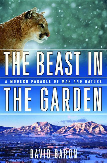 The Beast in the Garden: A Modern Parable of Man and Nature als Buch