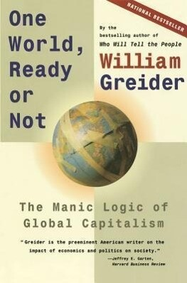 One World, Ready or Not: The Manic Logic of Global Capitalism als Buch