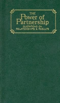 Power of Partnership: Quotations on Relationships and Results als Buch