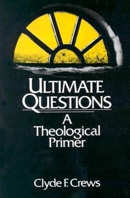 Ultimate Questions: A Theological Primer als Taschenbuch
