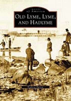 Old Lyme, Lyme and Hadlyme als Taschenbuch