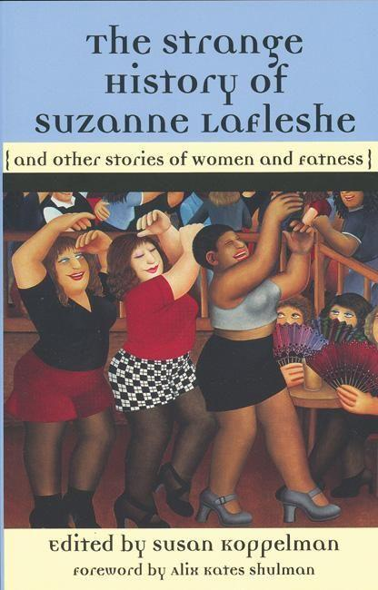 The Strange History of Suzanne Lafleshe: And Other Stories of Women and Fatness als Taschenbuch