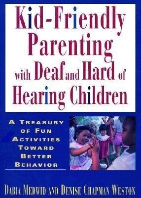 Kid-Friendly Parenting with Deaf and Hard of Hearing Children als Taschenbuch