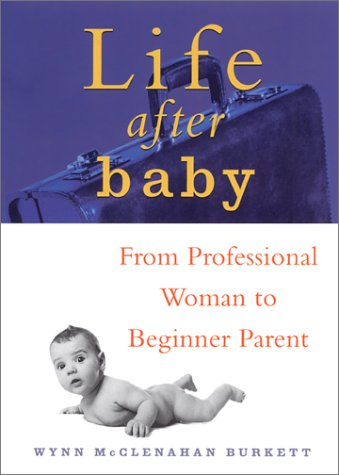 Life After Baby: From Professional Woman to Beginner Parent als Taschenbuch