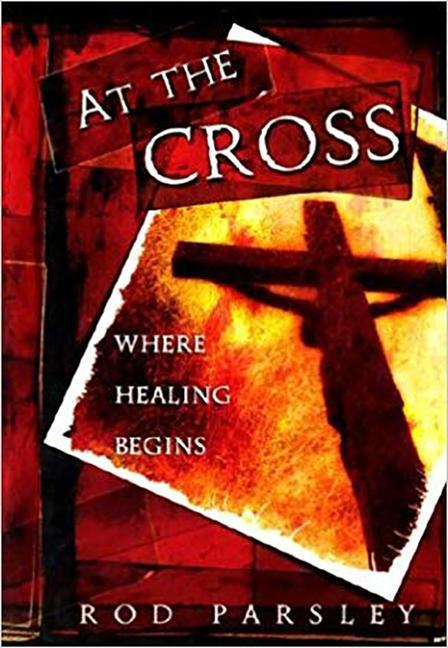 At the Cross: Where Healing Begins als Buch
