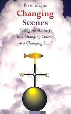 Changing Scenes: Changing Ministry in a Changing Church in a Changing Land als Taschenbuch