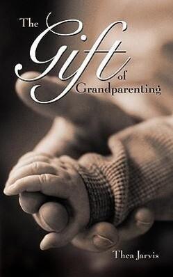 The Gift of Grandparenting als Taschenbuch