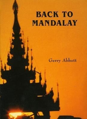 Back to Mandalay: An Inside View of Burma als Taschenbuch