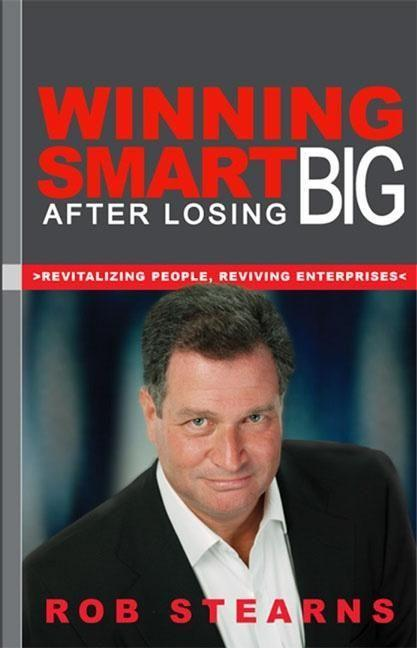 Winning Smart After Losing Big: Revitalizing People, Reviving Enterprises als Taschenbuch
