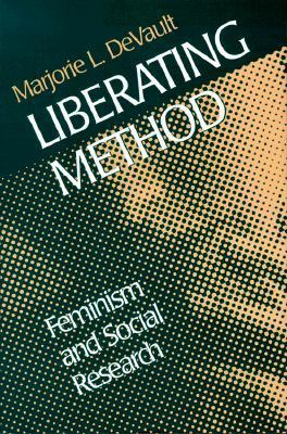 Liberating Method: Feminism and Social Research als Taschenbuch
