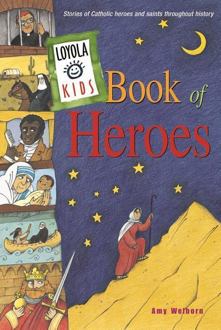 Loyola Kids Book of Heroes: Stories of Catholic Heroes and Saints Throughout History als Buch
