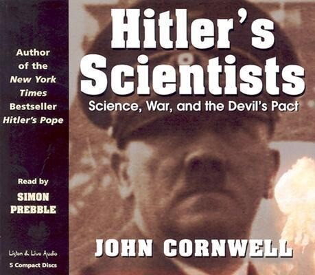 Hitler's Scientists: Science, War, and the Devil's Pact als Hörbuch