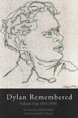 Dylan Remembered: Vol. 1: 1914-1934 als Buch