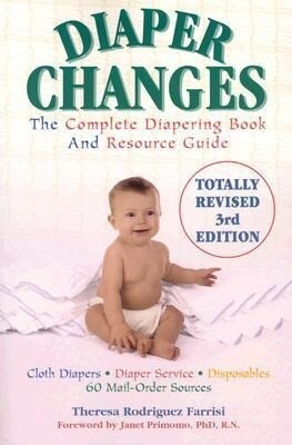Diaper Changes: The Complete Diapering Book and Resource Guide als Taschenbuch