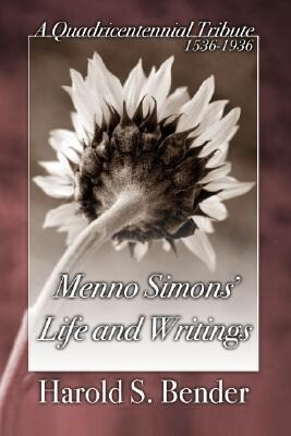 Menno Simons' Life and Writings: A Quadricentennial Tribute 1536-1936 als Taschenbuch