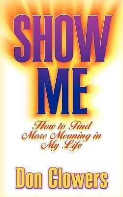 Show Me: How to Find More Meaning in My Life als Taschenbuch