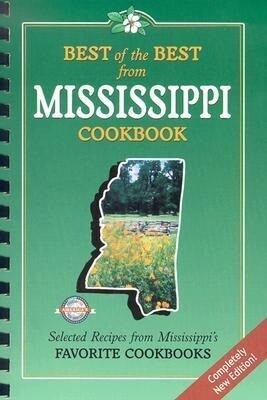 Best of the Best from Mississippi Cookbook: Selected Recipes from Mississippi's Favorite Cookooks als Taschenbuch