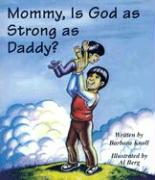 Mommy, Is God as Strong as Daddy? als Taschenbuch