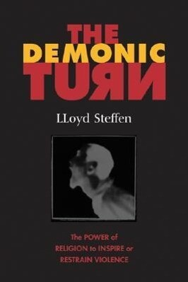 The Demonic Turn: The Power of Religion to Inspire of Restrain Violence als Taschenbuch
