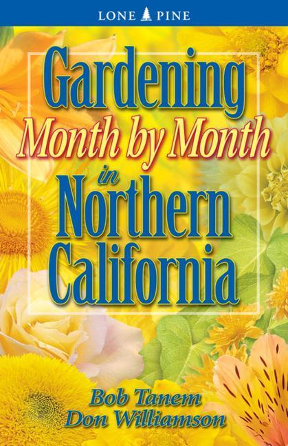 Gardening Month by Month in Northern California als Taschenbuch