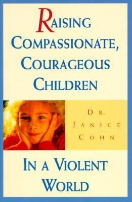 Raising Compassionate, Courageous Children in a Violent World als Taschenbuch