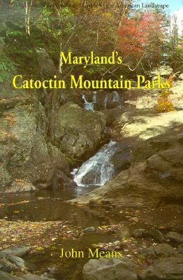 Maryland's Catoctin Mountain Parks: An Interpretive Guide to Catoctin Mountain Park and Cunningham Falls State Park als Taschenbuch
