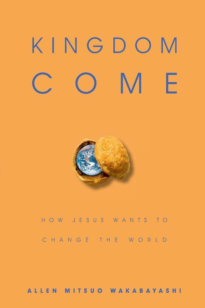 Kingdom Come: How Jesus Wants to Change the World als Taschenbuch