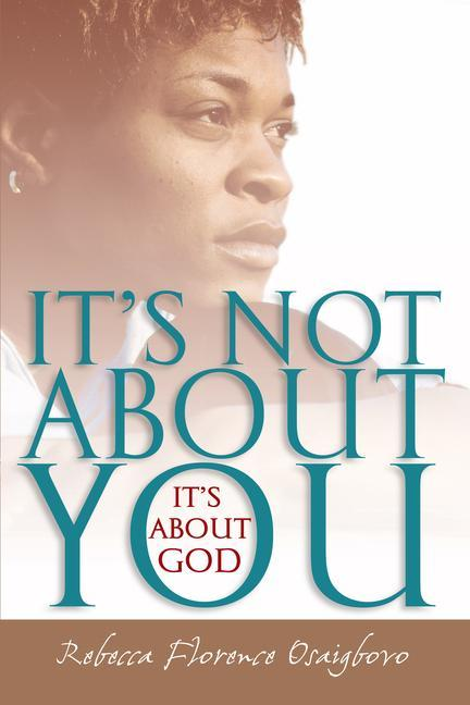 It's Not about You--It's about God als Taschenbuch