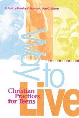 Way to Live: Christian Practices for Teens als Taschenbuch