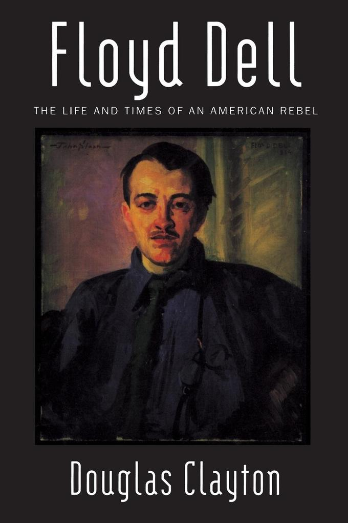 Floyd Dell: The Life and Times of an American Rebel als Taschenbuch