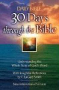 The Daily Bible 30 Days Through the Bible: Understanding the Whole Story of God's Word als Taschenbuch