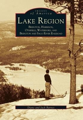 Lake Region: Bridgton, Harrison, Otisfield, Waterford, and Bridgton and Saco River Railroad als Taschenbuch