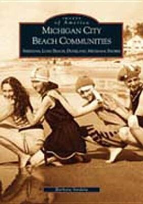 Michigan City Beach Communities:: Sheridan, Long Beach, Duneland, Michiana Shores als Taschenbuch