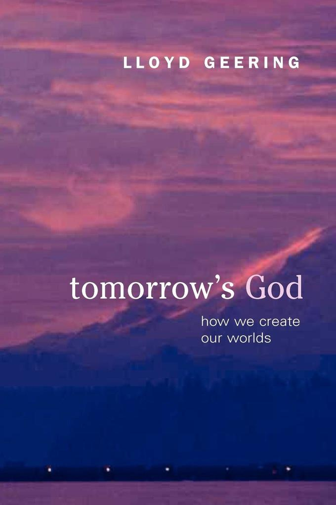 Tomorrow's God: How We Create Our Worlds als Taschenbuch