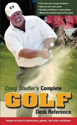 Craig Stadler's Complete Golf Desk Reference als Taschenbuch