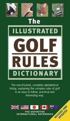 The Illustrated Golf Rules Dictionary als Buch