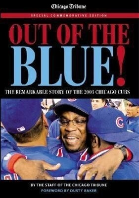 Out of the Blue: The Remarkable Story of the 2003 Chicago Cubs als Taschenbuch