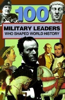 100 Military Leaders Who Shaped World History als Taschenbuch