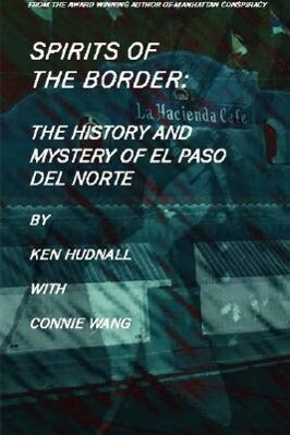 Spirits of the Border: The History and Mystery of El Paso del Norte als Buch