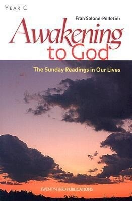 Awakening to God: The Sunday Readings in Our Lives: Year C als Taschenbuch