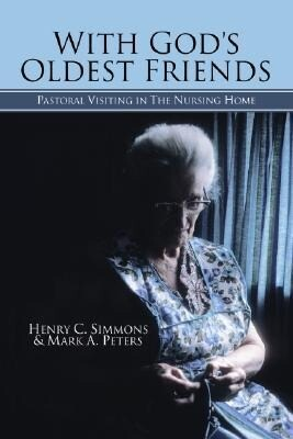 With God's Oldest Friends: Pastoral Visiting in the Nursing Home als Taschenbuch