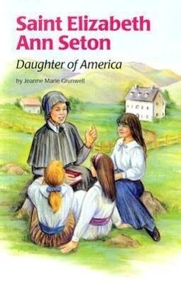 St Elizabeth Ann Seton: Daughter of America als Taschenbuch