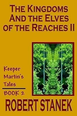 The Kingdoms and the Elves of the Reaches II (Keeper Martin's Tales, Book 2) als Taschenbuch