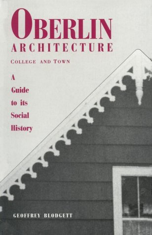 Oberlin Architecture, College & Town: A Guide to It's Social History als Taschenbuch